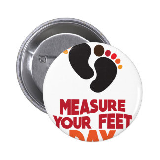 23rd January - Measure Your Feet Day 6 Cm Round Badge