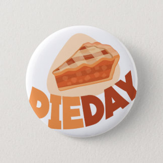 23rd January - Pie Day - Appreciation Day 6 Cm Round Badge