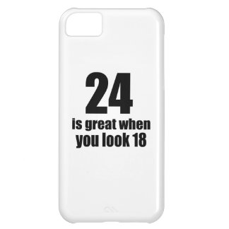 24  Is Great When You Look Birthday iPhone 5C Case