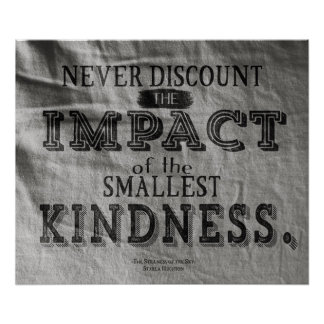 """24"""" x 20"""" The Impact of Kindness Poster (Matte)"""