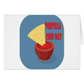24th February Tortilla Chip Day - Appreciation Day Card