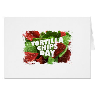24th February - Tortilla Chip Day Card