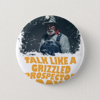 24th January - Talk Like A Grizzled Prospector Day 6 Cm Round Badge