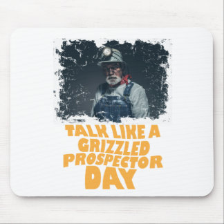 24th January - Talk Like A Grizzled Prospector Day Mouse Pad