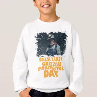 24th January - Talk Like A Grizzled Prospector Day Sweatshirt