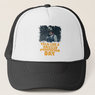 24th January - Talk Like A Grizzled Prospector Day Trucker Hat