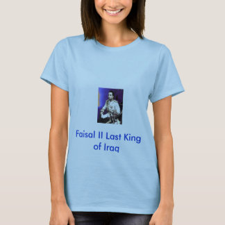 25 agosto, Faisal II Last King of Iraq T-Shirt