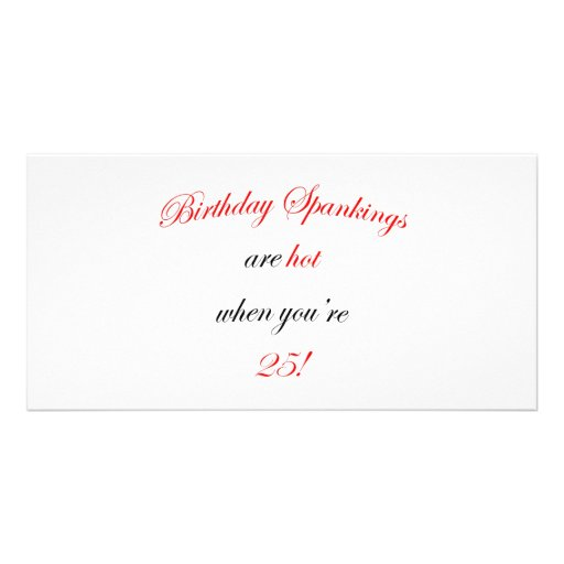 25 Birthday Spanking Photo Card