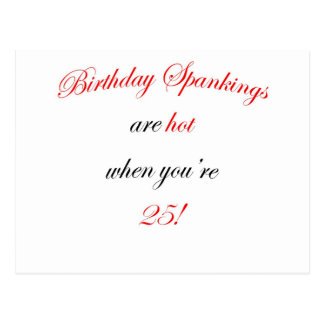 25  Birthday spankings are hot! Postcard