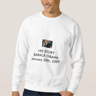 25_obama_lg[1], HIS STORYBARACK OBAMAJanuary 20... Sweatshirt