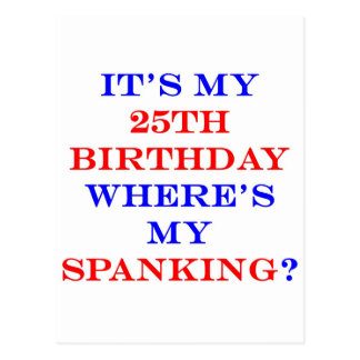 25 Where's my spanking? Post Cards