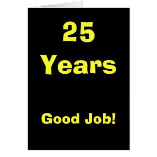 25 Years Good Job! Card