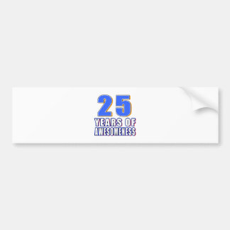25 Years of Awesomeness Bumper Stickers