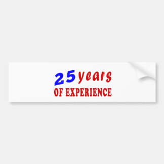 25 years of experience bumper sticker