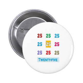 25th 25 Twentyfifth Birthday Anniversary GIFTS xxv Pinback Button