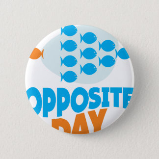 25th January - Opposite Day 6 Cm Round Badge
