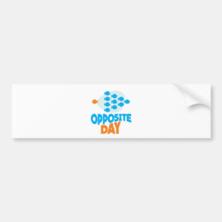 25th January - Opposite Day Bumper Sticker