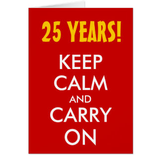 25th wedding anniversary Keep calm and carry on Greeting Card