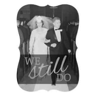 25th Wedding Anniversary with Photo - We Still Do 13 Cm X 18 Cm Invitation Card