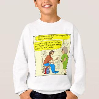 267 Descartes no video cartoon Sweatshirt