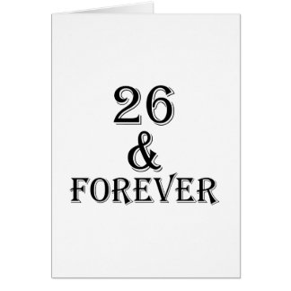 26 And  Forever Birthday Designs Card