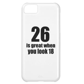 26 Is Great When You Look Birthday iPhone 5C Case