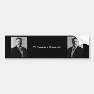 26 Theodore Roosevelt Bumper Sticker