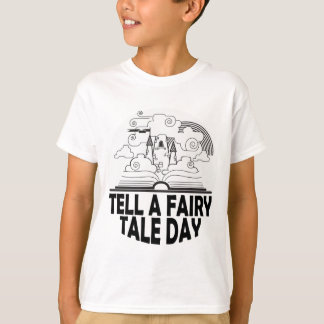 26th February - Tell A Fairy Tale Day T-Shirt