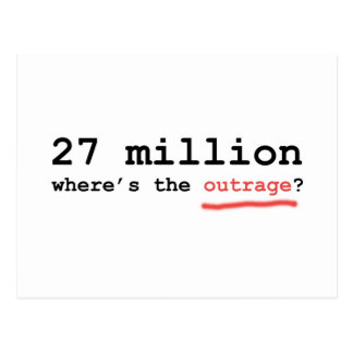 27 million - where's the outrage? postcard