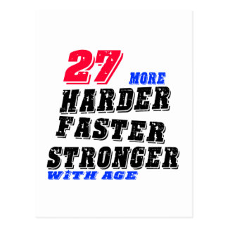 27 More Harder Faster Stronger With Age Postcard