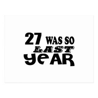 27 So Was So Last Year Birthday Designs Postcard