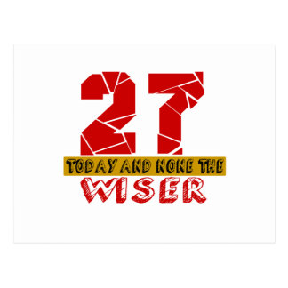 27 Today And None The Wiser Postcard