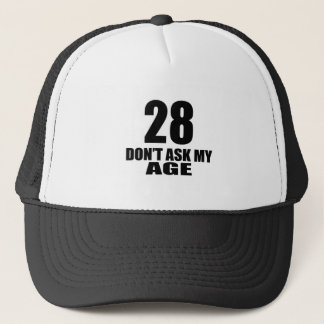 28 Do Not Ask My Age Birthday Designs Trucker Hat