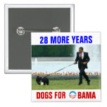 28 more years Dogs for Obama 15 Cm Square Badge