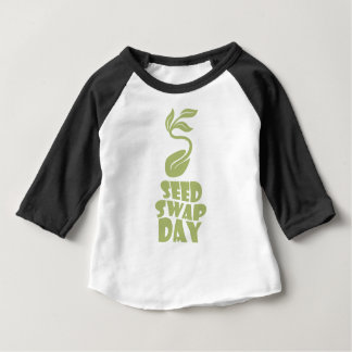 28th January - Seed Swap Day - Appreciation Day Baby T-Shirt