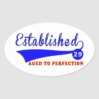 29 Birthday Aged To Perfection Oval Sticker