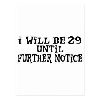 29 till further notice postcards