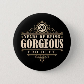 29th Birthday (29 Years Of Being Gorgeous) 6 Cm Round Badge