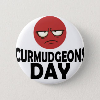 29th January - Curmudgeons Day 6 Cm Round Badge