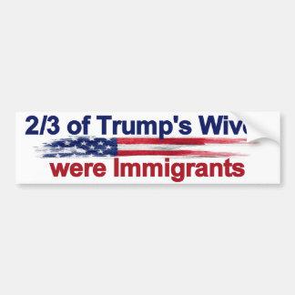 2/3 of Trump's Wives were Immigrants Bumper Sticker