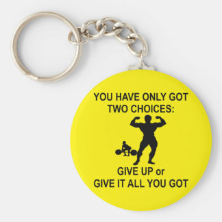 2 Choices Give Up Or Give It All You Got Basic Round Button Key Ring