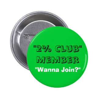 2% Club 6 Cm Round Badge