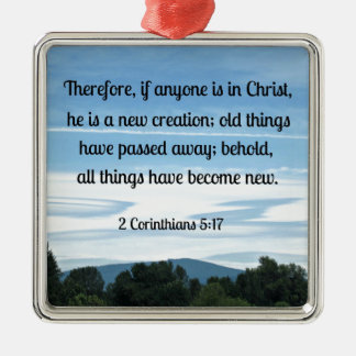 2 Cor 5 17 Therefore if anyone is in Christ Ornament