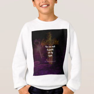 2 Corinthians 5:7 Bible Verse Inspirational Quote Sweatshirt