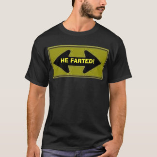 2 direction arrow, HE FARTED! T-Shirt