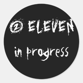 2 ELEVENin progress Classic Round Sticker