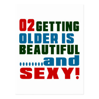 2 getting older is beautiful and sexy postcard