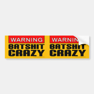 2-in-1 WARNING: Batshit Crazy Bumper Sticker