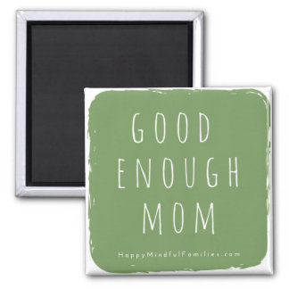 2 inch Good Enough Mom magnet