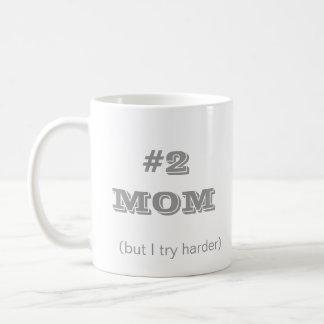 #2 Mom (but I try harder) coffee/tea MUG